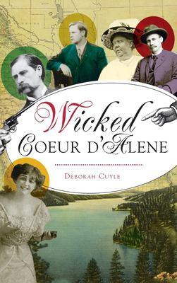 WICKED COEUR D'ALENE. by CUYLE, DEBORAH.