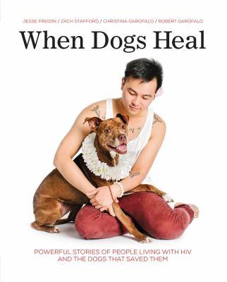 When dogs heal : by Freidin, Jesse,