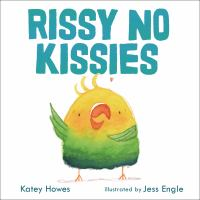 Rissy+no+kissies by Howes, Katey © 2021 (Added: 3/30/21)