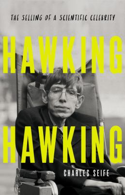Hawking Hawking : the selling of a scientific celebrity