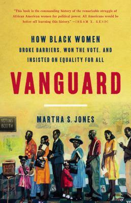 Vanguard: How Black Women Broke Barriers & Won the Vote