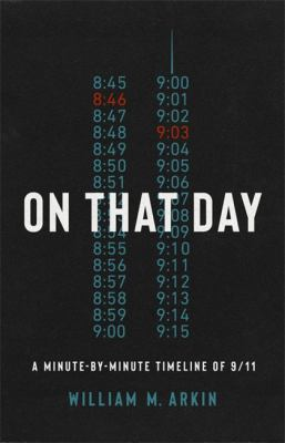 On that day : the definitive timeline of 9/11
