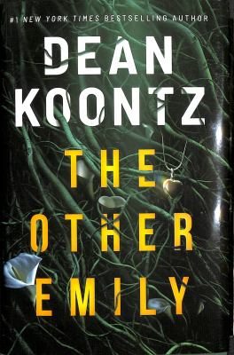 The other Emily / by Koontz, Dean R.