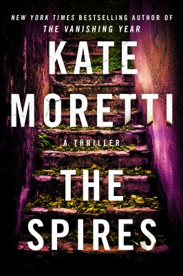 Spires. by Moretti, Kate.