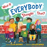 What+if+everybody+thought+that by Javernick, Ellen © 2019 (Added: 10/22/19)