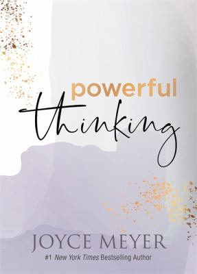 Powerful thinking by Meyer, Joyce, 1943- author.