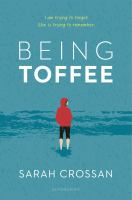 Being Toffee by Crossan, Sarah © 2020 (Added: 9/14/20)