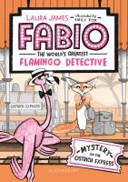 Fabio+the+worlds+greatest+flamingo+detective++mystery+on+the+ostrich+express by James, Laura © 2020 (Added: 7/21/20)