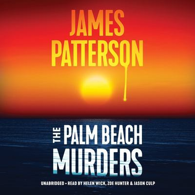 The Palm Beach murders / by Patterson, James,