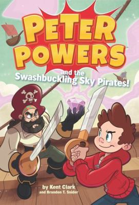 Peter Powers and the swashbuckling sky pirates! [sound recording (audio-enabled book on Wonderbook)]