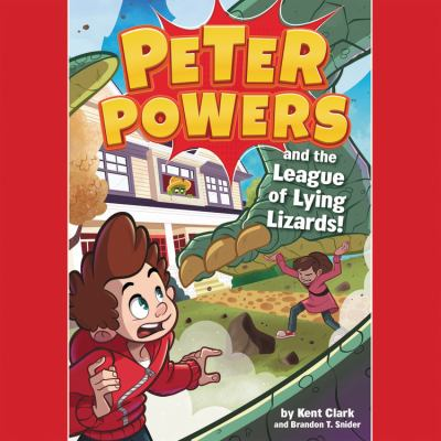 Peter Powers and the league of lying lizards! [sound recording (audio-enabled book on Wonderbook)]
