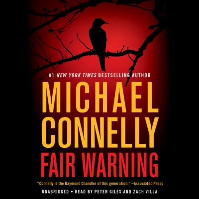 Fair warning / by Connelly, Michael,