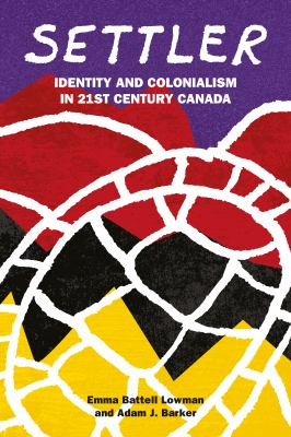 Cover Art for Settler: Indentity and Colonialism in 21st Century Canada