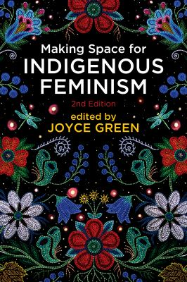 Cover Art for Making Space for Indigenous Feminism by Joyce Green