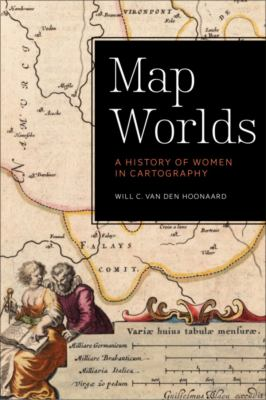 Book Cover : Map Worlds : ahistory of women in cartography