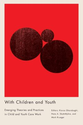 Book cover of With Children and Youth : Emerging Theories and Practices in Child and Youth Care Work - click to open in a new indow
