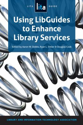 Book cover of Using Libguides to Enhance Library Services : A LITA Guide - click to open in a new window