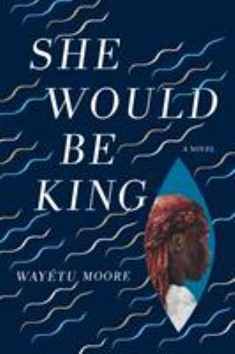 She would be king:  a novel (Hardback)
