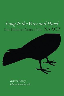 Long Is the Way and Hard: one hundred years of the National Association for the Advancement of Colored People (NAACP)