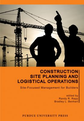 Cover Art for Construction Site Planning and Logistical Operations by Randy R. Rapp (Editor); Bradley L. Benhart (Editor)