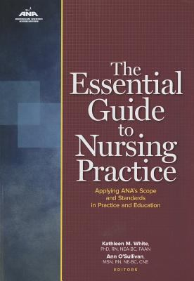Book cover and link to ebook: The Essential Guide to Nursing Practice: Applying Ana's Scope and Standards of Practice and Education  by Kathleen M. White