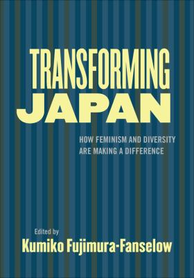 Cover of Transforming Japan: How Feminism and Diversity Are Making a Difference