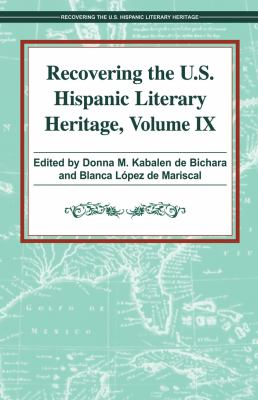 Recovering the U. S. Hispanic Literary Heritage, Vol. IX