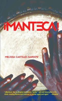 ¡Manteca! :an anthology of Afro-Latin@ poets