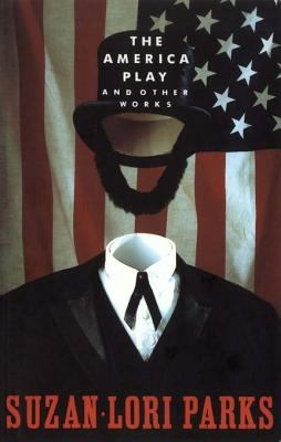 The America Play and Other Works.