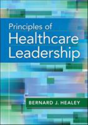 Healey's Principles of Healthcare Leadership
