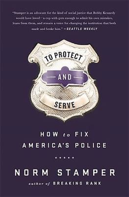 Book cover for To protect and serve : how to fix America's police.