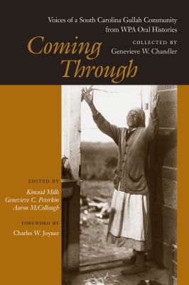 Book cover image of Coming through: voices of a South Carolina Gullah community from WPA oral histories