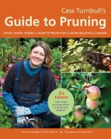 Cass Turnbull's guide to pruning : what, when, where & how to prune for a more beautiful garden