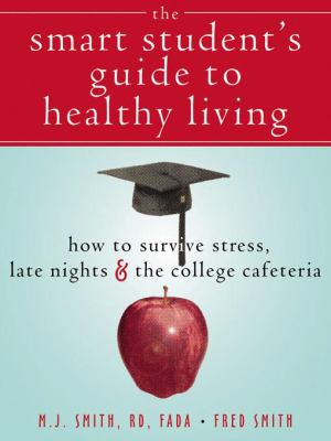The Smart Student's Guide to Healthy Living