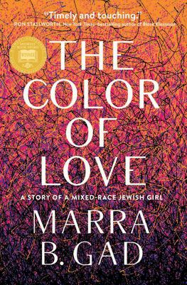 The color of love : a memoir of a mixed-race Jewish girl