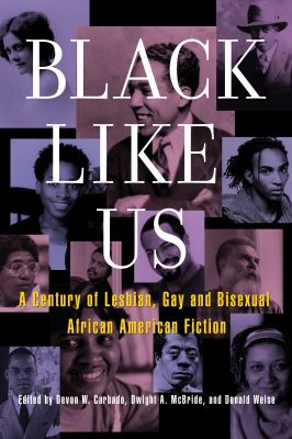 Black Like Us : a century of lesbian, gay, and bisexual African American fiction 2nd ed.
