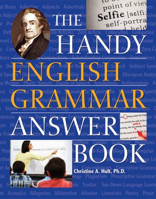 The Handy English Grammar Answer Book by Christine A. Hult