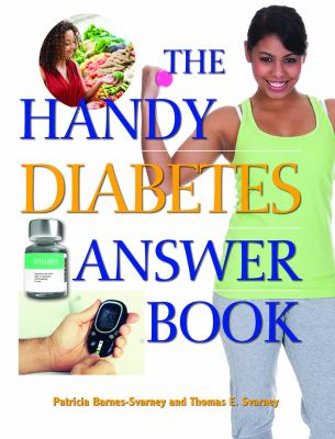 The Handy Diabetes Answer Book by Patricia Barnes-Svarney, Thomas E. Svarney