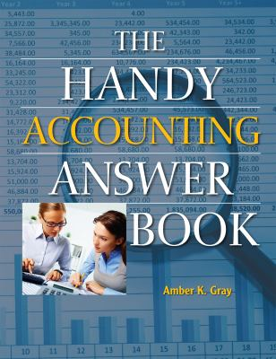 The Handy Accounting Answer Book by Amber K. Gray