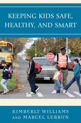 Keeping Kids Safe, Healthy, and Smart Cover Art