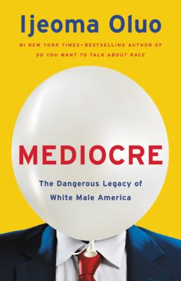 Mediocre : by Oluo, Ijeoma,