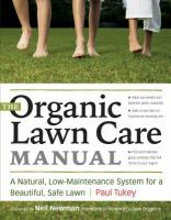 The organic lawn care manual : a natural, low-maintenance system for a beautiful, safe lawn