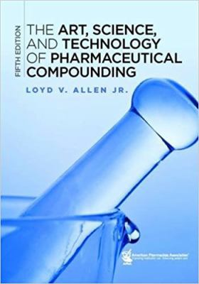 Book cover: The Art, Science, and Technology of Pharmaceutical Compounding