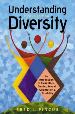 Understanding Diversity: An Introduction to Class, Race, Gender, Sexual Orientation & Disability book cover