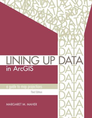 book cover: Lining up Data in ArcGIS: a guide to map projections