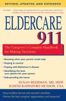 Eldercare 911 : the caregiver's complete handbook for making decisions
