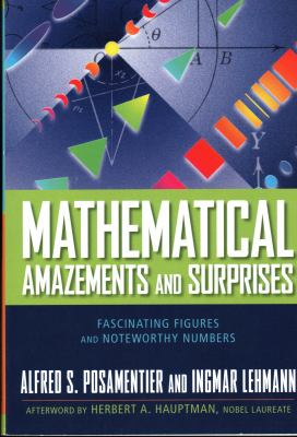 Mathematical Amazements and Surprises
