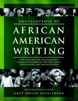 cover of Encyclopedia of African American Writing: Five Centuries of Contribution: Trials & Triumphs of Writers, Poets, Publications and Organizations. 2nd ed.