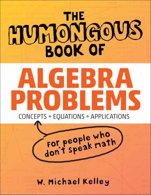 book cover The Humongous Book of Algebra Problems