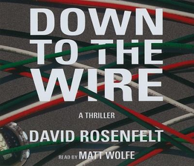 Down to the wire / by Rosenfelt, David.